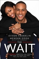Wait: A Powerful Practice To Finding The Love Of Your Life And The Life You Love