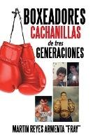 Boxeadores Cachanillas De Tres Generaciones