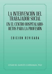 Intervencion Del Trabajador Social En El Centro Hospitalario-retos Para La Profesion.