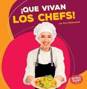 Que vivan los chefs / Hooray for Chefs