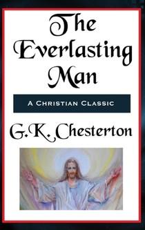 Everlasting Man Complete And Unabridged
