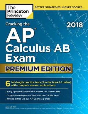 Cracking The Ap Calculus Ab Exam 2018
