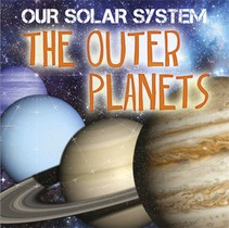 Our Solar System: The Outer Planets