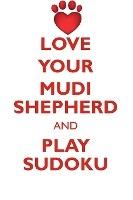 Love Your Mudi Shepherd And Play Sudoku Mudi Shepherd Sudoku Level 1 Of 15