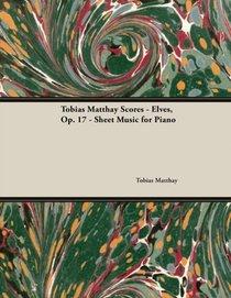 Tobias Matthay Scores - Elves, Op. 17 - Sheet Music For Piano