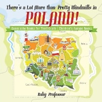 There's A Lot More Than Pretty Windmills In Poland! Geography Books For Third Grade Children's Europe Books