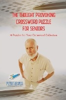 Thought Provoking Crossword Puzzle For Seniors - 70 Puzzles For Your Crossword Collection
