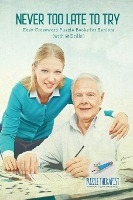 Never Too Late To Try - Easy Crossword Puzzle Books For Seniors (with 50 Drills!)