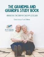 Grandma And Grandpa Study Book Senior Crossword Puzzles Extra Large Print Edition