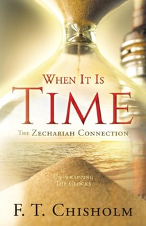When It Is Time (itallics) The Zechariah Connection