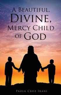 Beautiful, Divine, Mercy Child Of God