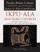 Peoples, Beliefs, Cultures, And Justice In Afro-catholicism