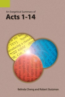 Exegetical Summary Of Acts 1-14
