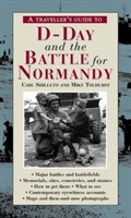 Traveller's Guide To D-day And The Battle For Normandy