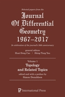 Selected Papers From The Journal Of Differential Geometry 1967-2017, Volume 1