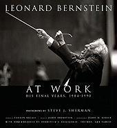 Leonard Bernstein At Work