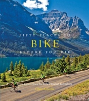 Fifty Places To Bike Before You Die