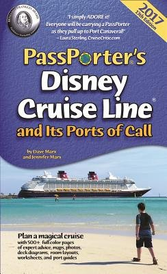 Passporter's Disney Cruise Line and Its Ports of Call 2017