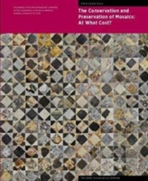 Conservation And Presentation Of Mosaics: At What Cost? - Proceedings Of The 12th Conference Of The Intl Committee For The Conservation Of Mosaics
