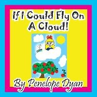 If I Could Fly On A Cloud!
