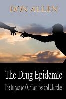 Drug Epidemic And The Impact On Our Families And Churches!