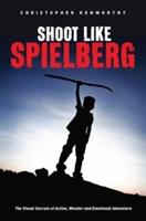 Shoot Like Spielberg