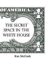 Secret Space In The White House