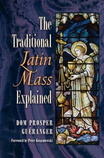 Traditional Latin Mass Explained