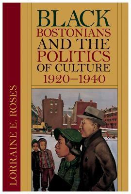 Black Bostonians And The Politics Of Culture, 1920-1940