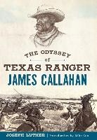 The Odyssey of Texas Ranger James Callahan