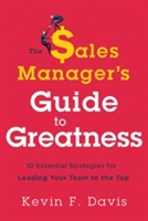 Sales Manager's Guide To Greatness