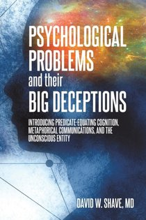 Psychological Problems And Their Big Deceptions