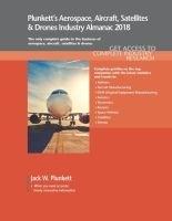 Plunkett's Aerospace, Aircraft, Satellites & Drones Industry Almanac 2018