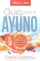 Gua Para El Ayuno The Juice Ladys Guide