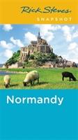 Rick Steves Snapshot Normandy (fourth Edition)