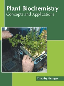 Plant Biochemistry: Concepts And Applications