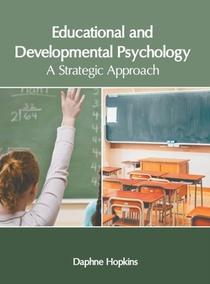 Educational And Developmental Psychology: A Strategic Approach