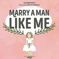 Marry A Man Like Me