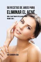 50 Recetas De Jugos Para Eliminar El Acne