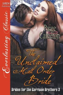 Unclaimed Mail Order Bride [brides For The Garrison Brothers 3] (siren Publishing Everlasting Classic)