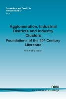 Agglomeration, Industrial Districts And Industry Clusters