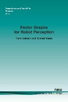 Factor Graphs For Robot Perception