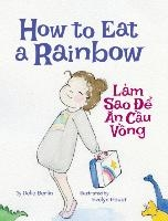 How To Eat A Rainbow / Lam Sao De An Cau Vong