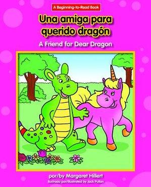 Una Amiga Para Querido Dragon/A Friend For Dear Dragon