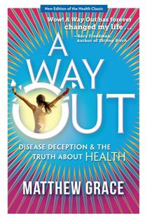 Way Out - Disease Deception And The Truth About Health