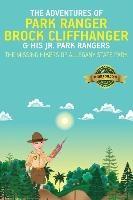 Adventures Of Park Ranger Brock Cliffhanger & His Jr. Park Rangers