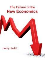 Failure Of The New Economics