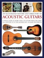 Illustrated History And Directory Of Acoustic Guitars