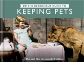 Retronaut Guide To Keeping Pets