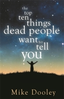 Top Ten Things Dead People Want To Tell You
